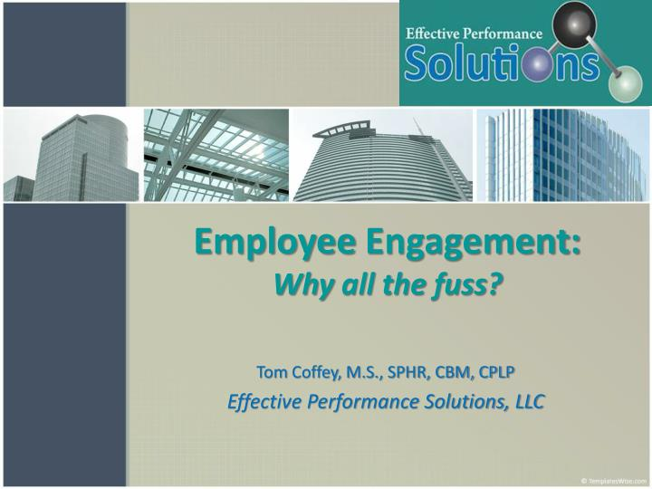 Employee engagement why all the fuss