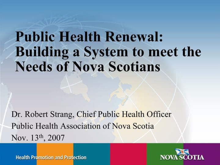 Public Health Renewal: Building a System to meet the Needs of Nova Scotians