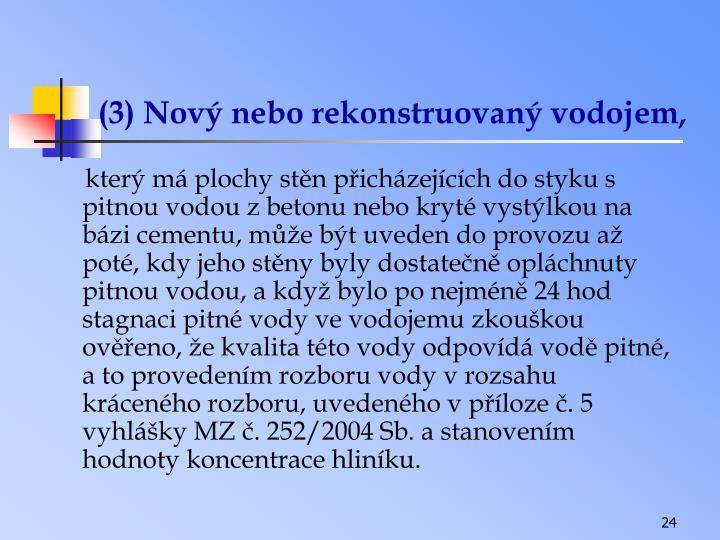(3) Nový nebo rekonstruovaný vodojem,