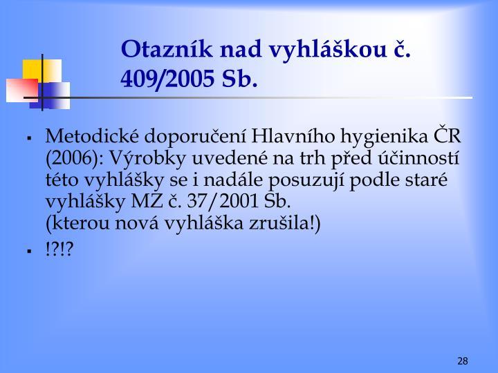 Otazník nad vyhláškou č. 409/2005 Sb.