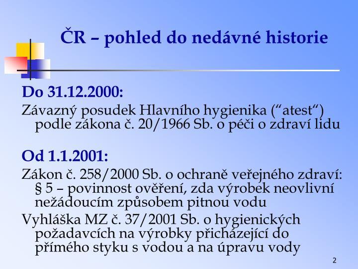 ČR – pohled do nedávné historie