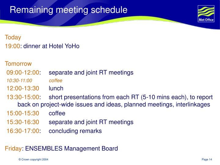 Remaining meeting schedule