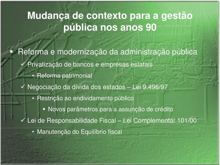 Mudança de contexto para a gestão pública nos anos 90