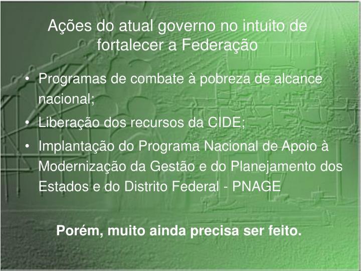 Ações do atual governo no intuito de fortalecer a Federação