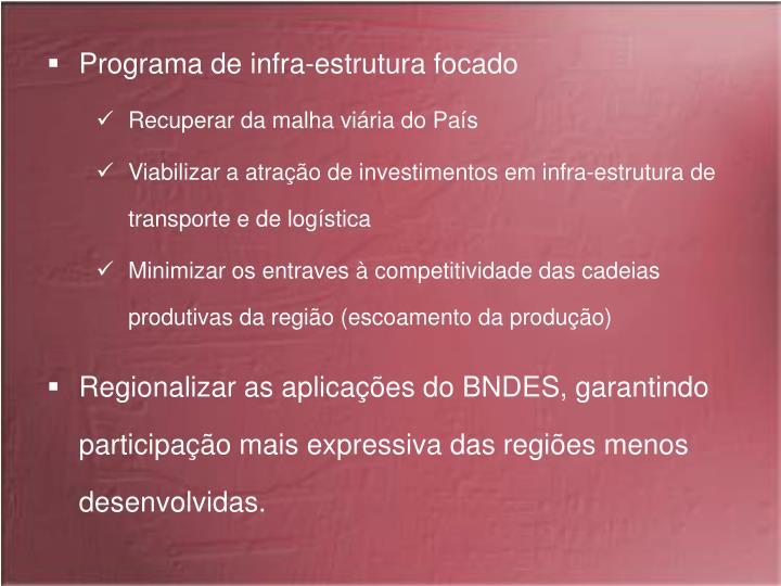 Programa de infra-estrutura focado
