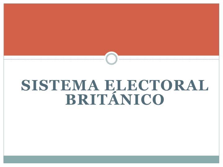 SISTEMA ELECTORAL BRITÁNICO
