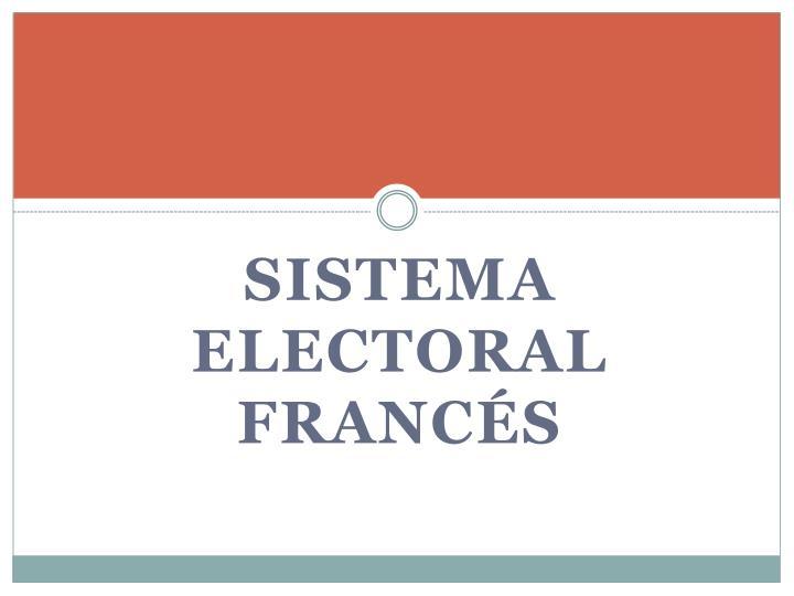 SISTEMA ELECTORAL FRANCÉS