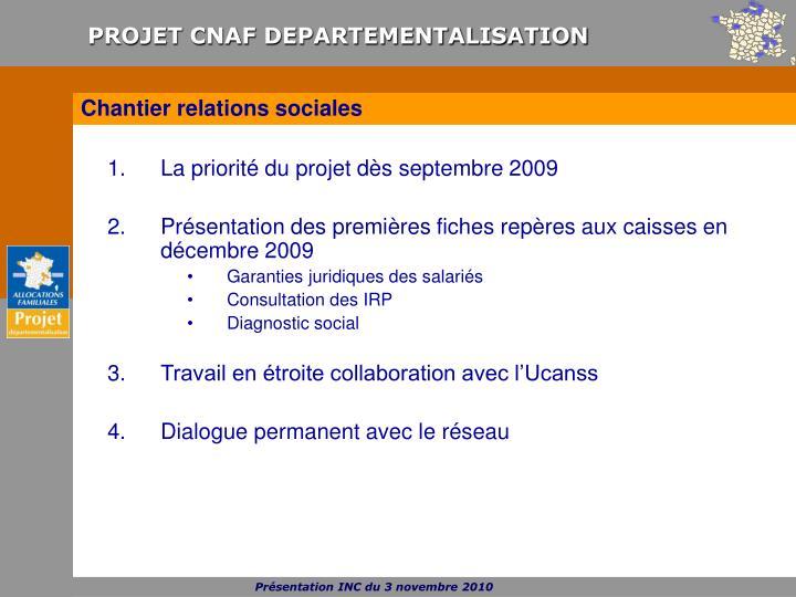 La priorité du projet dès septembre 2009