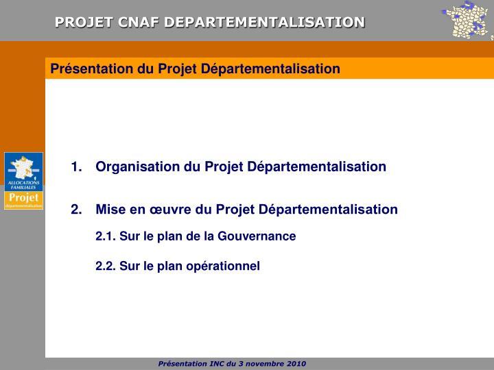 Présentation du Projet Départementalisation