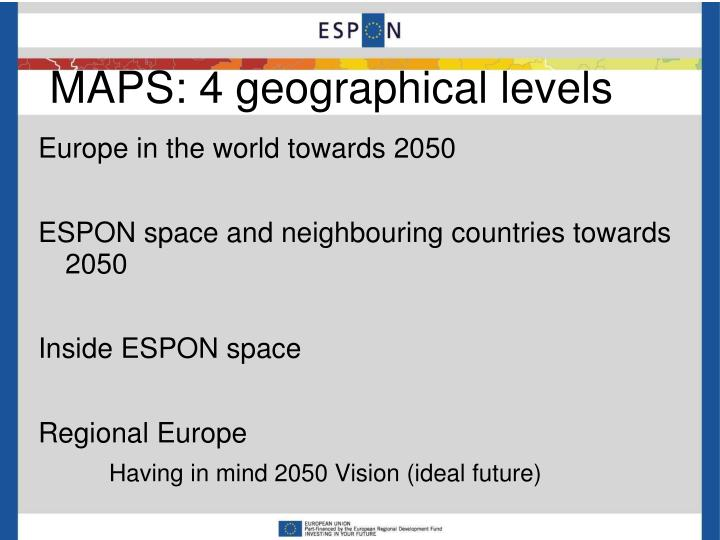 MAPS: 4 geographical levels