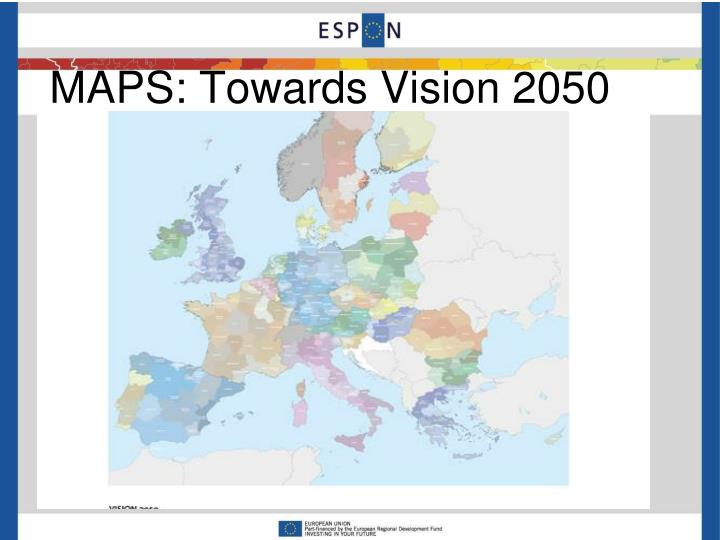 MAPS: Towards Vision 2050