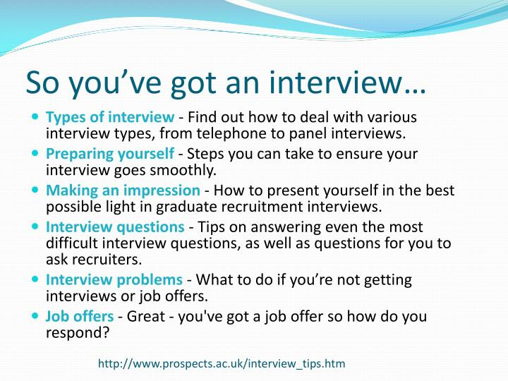 So you've got an interview…