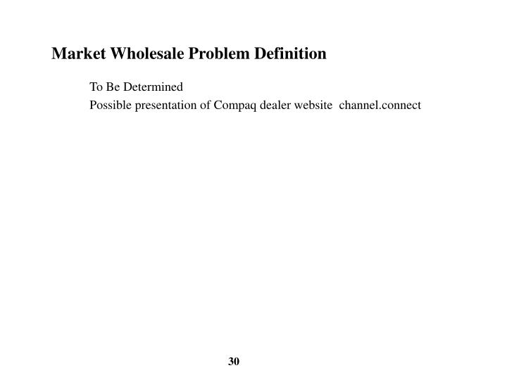 Market Wholesale Problem Definition