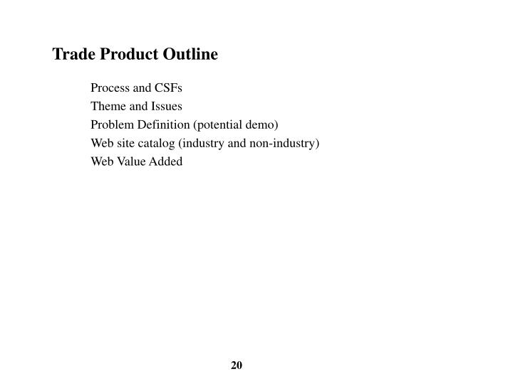 Trade Product Outline