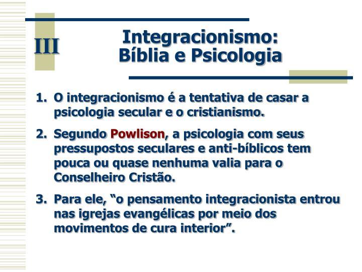 Integracionismo:                     Bíblia e Psicologia