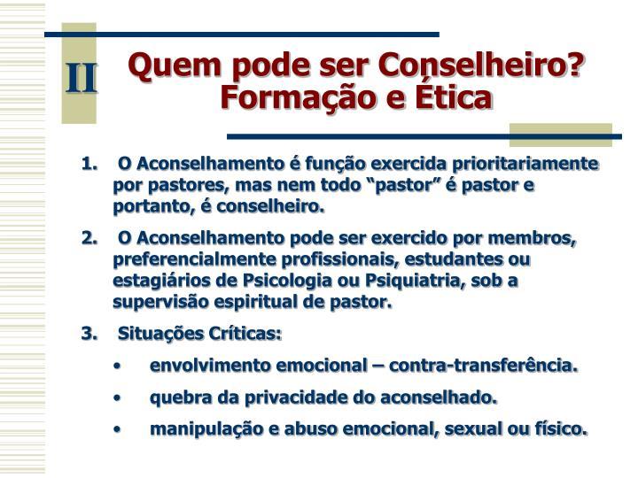 Quem pode ser Conselheiro? Formação e Ética
