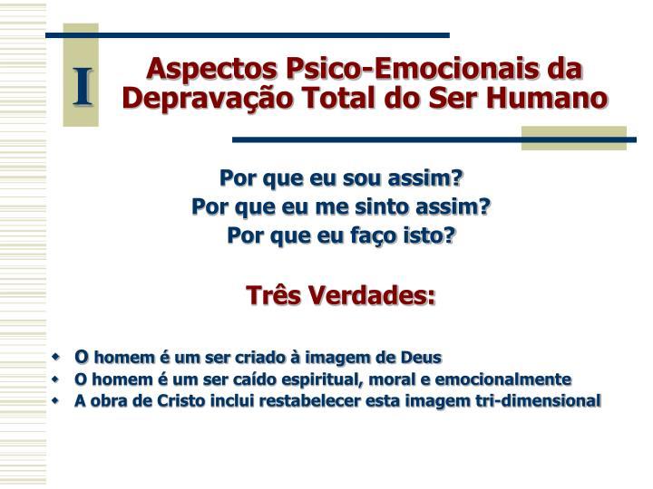 Aspectos Psico-Emocionais da Depravação Total do Ser Humano