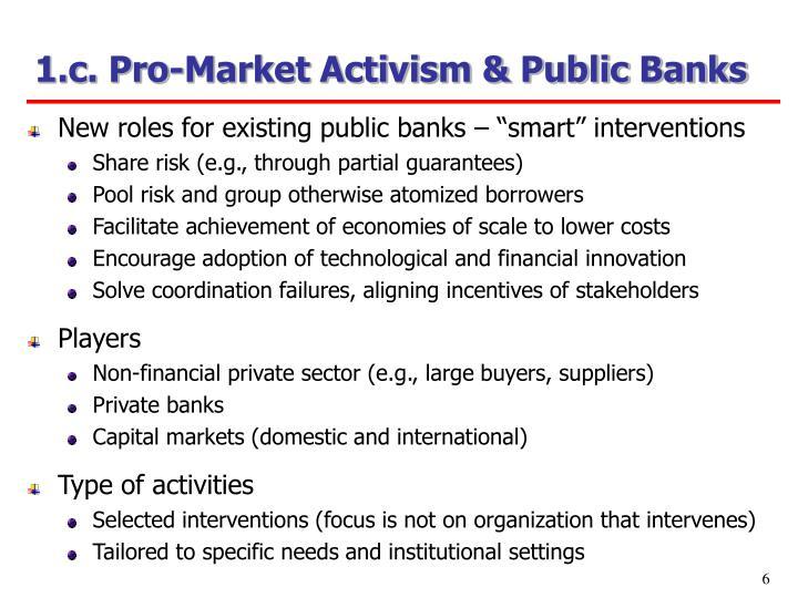 1.c. Pro-Market Activism & Public Banks