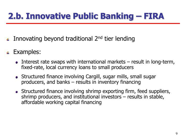 2.b. Innovative Public Banking – FIRA