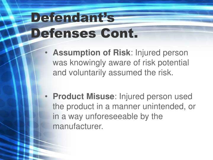 Defendant's Defenses Cont.