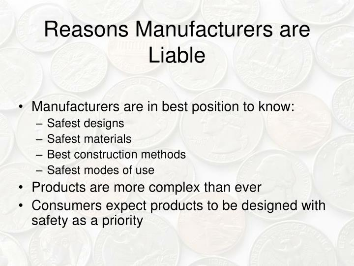 Reasons Manufacturers are Liable