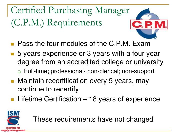Certified Purchasing Manager           (C.P.M.) Requirements