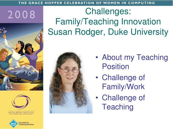 Challenges family teaching innovation susan rodger duke university