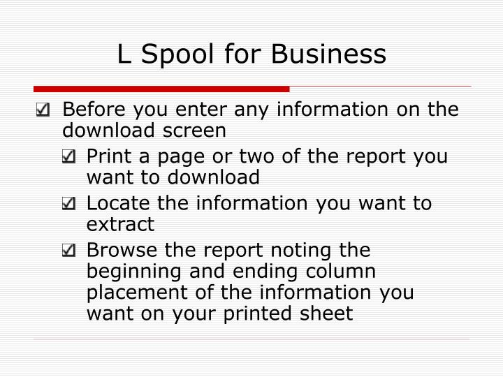 L Spool for Business