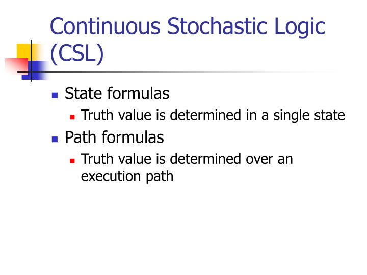 Continuous Stochastic Logic (CSL)
