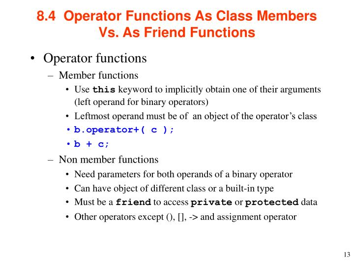 8.4  Operator Functions As Class Members Vs. As Friend Functions