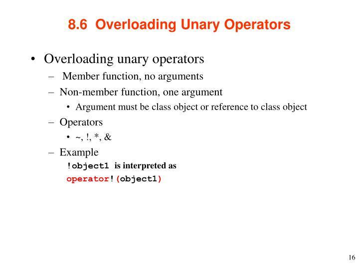 8.6  Overloading Unary Operators