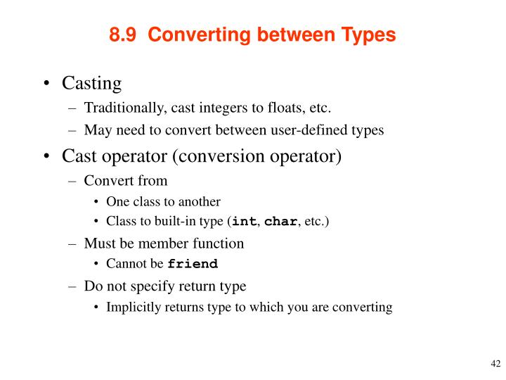 8.9  Converting between Types