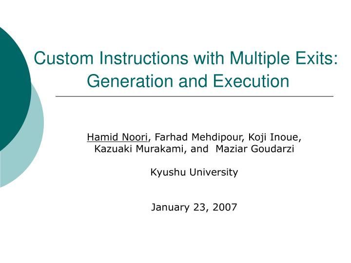 Custom instructions with multiple exits generation and execution