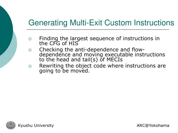 Generating Multi-Exit Custom Instructions