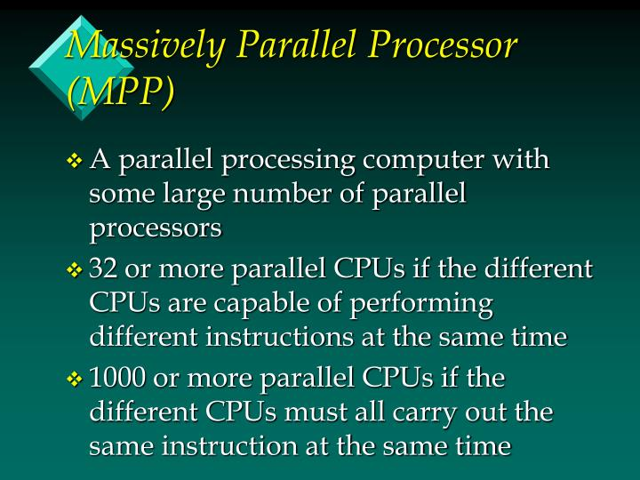 Massively Parallel Processor (MPP)