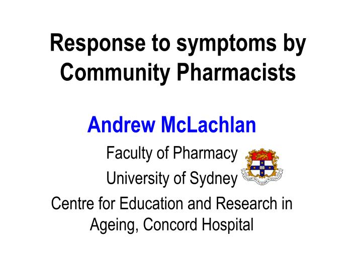 Response to symptoms by community pharmacists