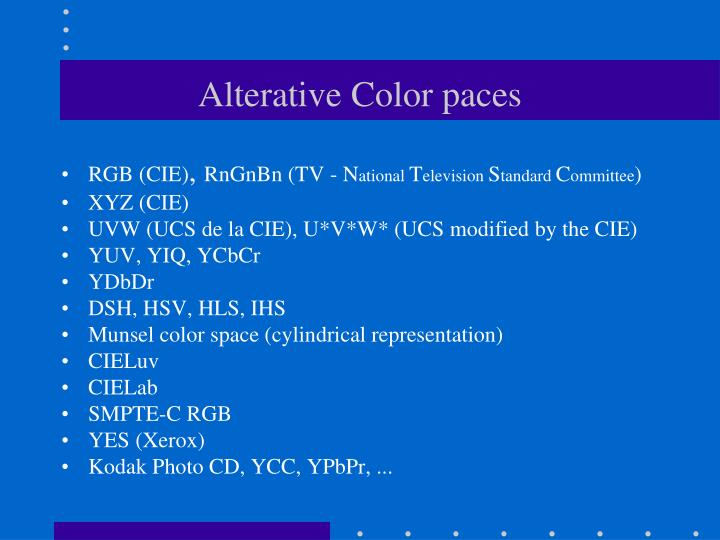 Alterative Color paces