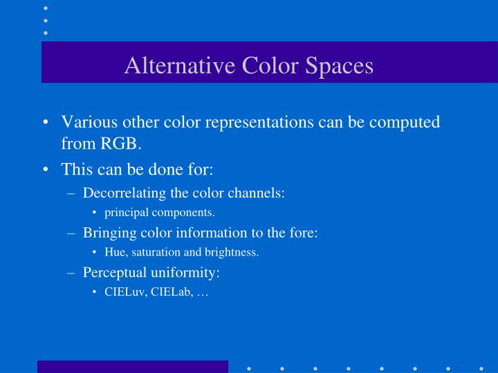 Alternative Color Spaces