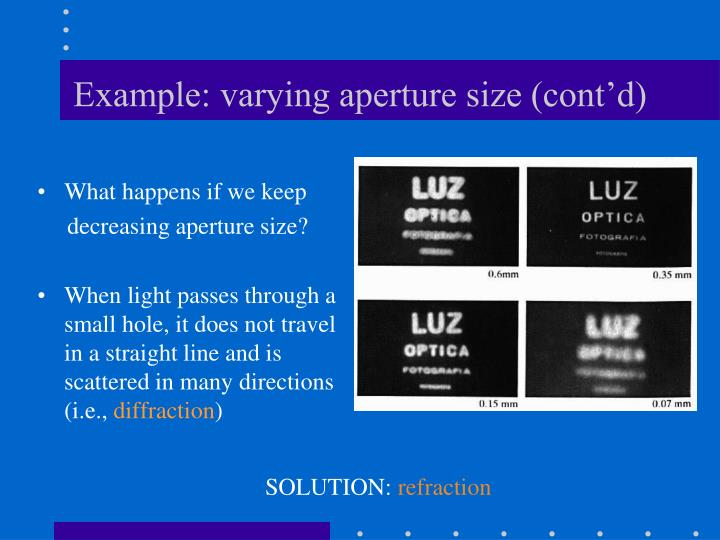 Example: varying aperture size (cont'd)