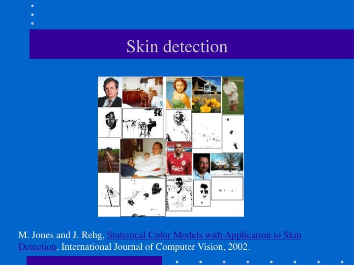 Skin detection