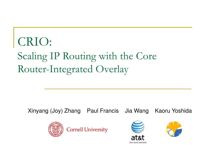 Crio scaling ip routing with the core router integrated overlay