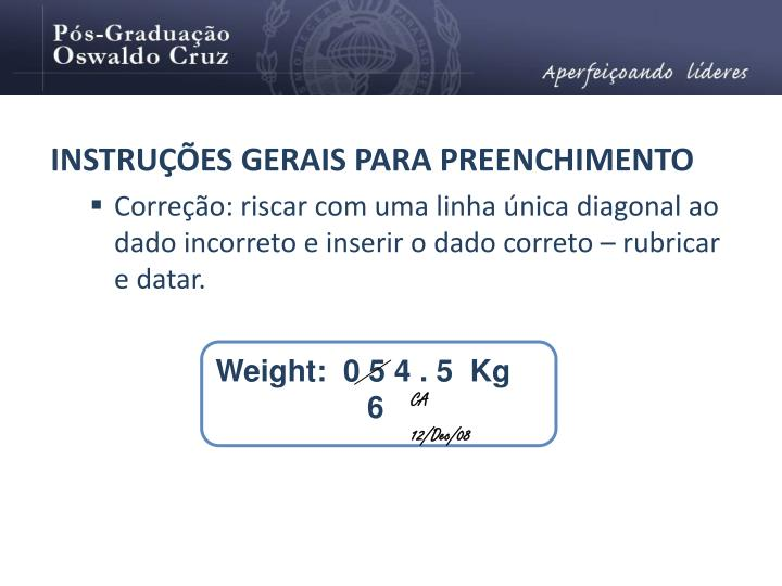 INSTRUÇÕES GERAIS PARA PREENCHIMENTO