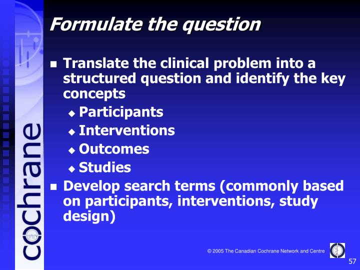 Translate the clinical problem into a structured question and identify the key concepts