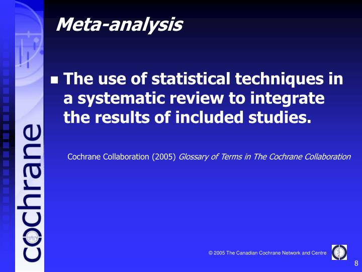 The use of statistical techniques in a systematic review to integrate the results of included studies.
