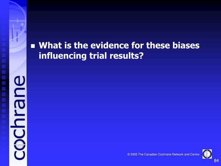 What is the evidence for these biases influencing trial results?