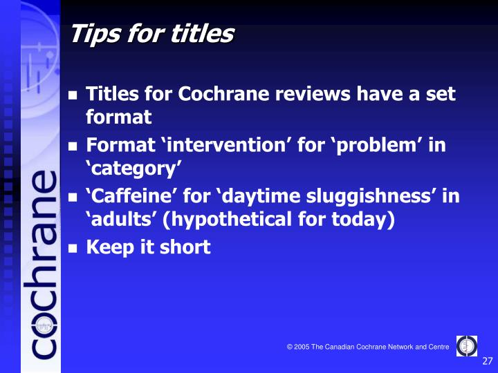 Titles for Cochrane reviews have a set format