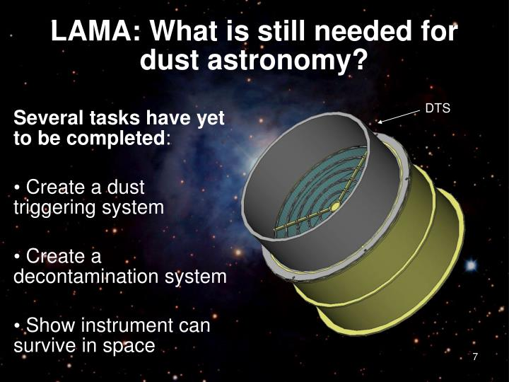 LAMA: What is still needed for dust astronomy?