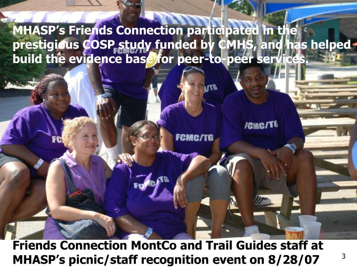 MHASP's Friends Connection participated in the prestigious COSP study funded by CMHS, and has help...