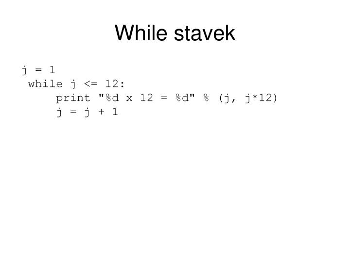 While stavek
