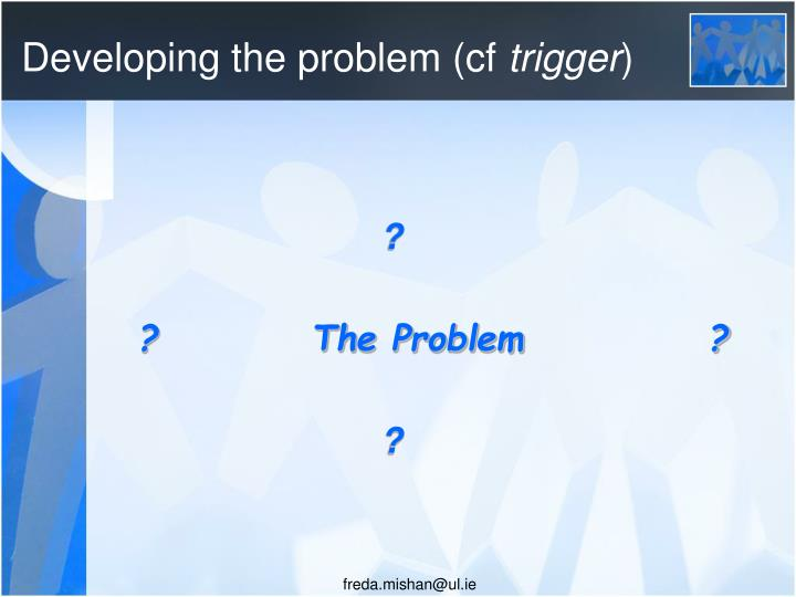 Developing the problem (cf